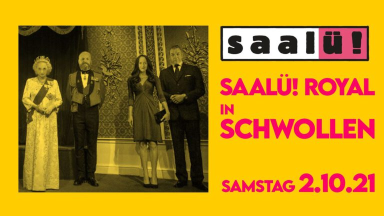 Read more about the article 02. Oktober 2021 Saalü Royal in Schwollen